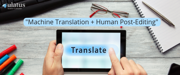 Machine Translation and Human Post-Editing Services