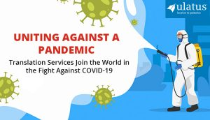 Uniting Against a Pandemic: Translation Services Join the World in the Fight Against COVID-19